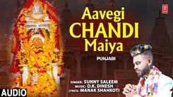 Punjabi Devi Bhajan: Listen to Popular Punjabi Devotional Audio Song 'Aavegi Chandi Maiya' Sung By Sunny Saleem. Popular Punjabi Devotional Songs of 2021   Punjabi Shabads, Devotional Songs, Kirtans and Gurbani Songs