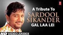 Best Devi Bhajans   Video Jukebox   Punjabi Bhakti Song 'Gal Laa Lei' Sung By Sardool Sikander