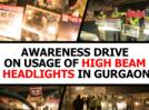 Awareness drive on usage of high beam headlights in Gurgaon