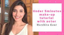 5-minute make-up tutorial with Harshita Gaur