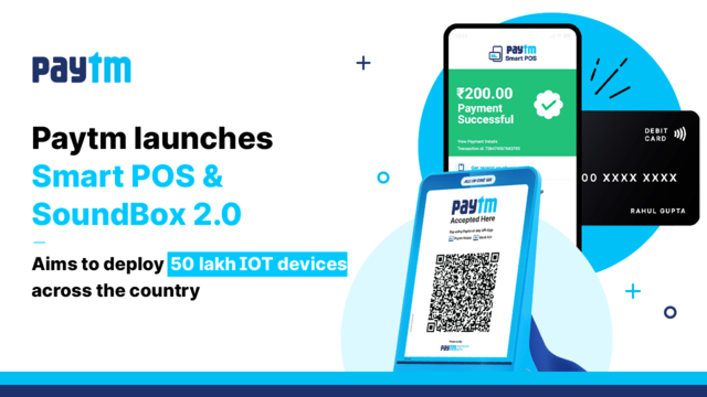 Paytm launches Soundbox 2.0 and Paytm Smart POS for Android phones