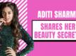 Aditi Sharma reveals beauty secrets |Exclusive|