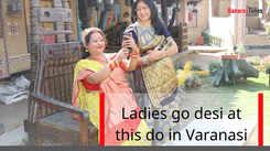 Ladies go desi at this do in Varanasi