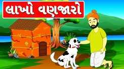 Check Out Latest Gujarati Nursery Story 'Lakho Vanjaro' for Kids - Check out Children's Nursery Rhymes, Baby Songs, Fairy Tales and In Gujarati
