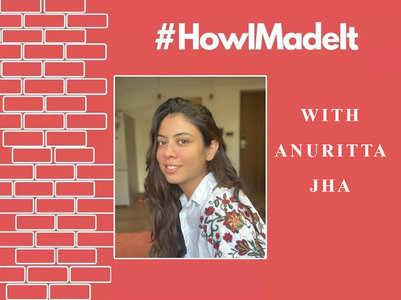 #HowIMadeIt! Anuritta Jha on 'Aashram'