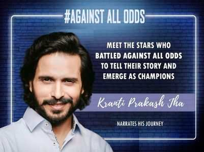#AgainstAllOdds! Kranti Prakash on his journey