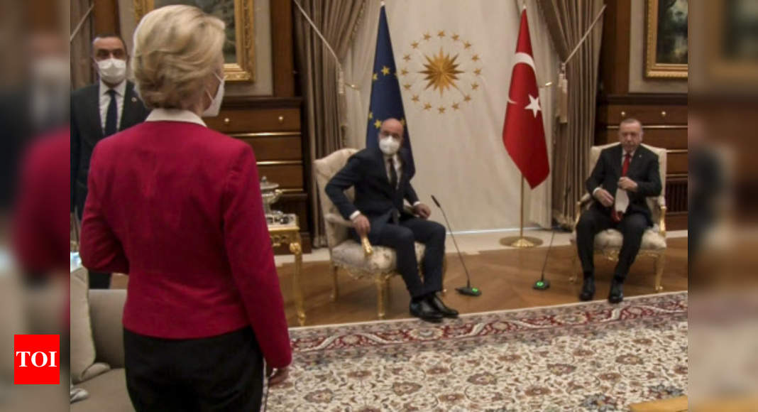 eu-commission-head-taken-aback-as-erdogan-and-her-colleague-snap-up-the-chairs-times-of-india
