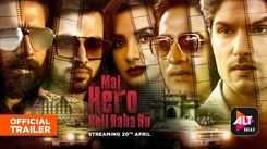'Mai Hero Boll Raha Hu' Trailer: Parth Samthaan,Tarun Chaturvedi,Upen Chauhan starrer 'Mai Hero Boll Raha hu' Official Trailer