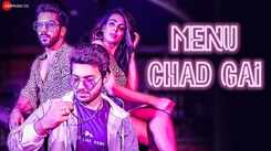 Check Out New Hindi Trending Song Music Video - 'Menu Chad Gai' Sung By Ghilaff