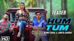 Watch New Hindi Upcoming Trending Song Music Video Teaser - 'Hum Tum' Sung By Benny Dayal And Jonita Gandhi