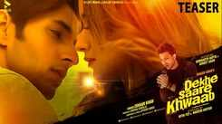 Check Out Latest Hindi Romantic Song Music Video Teaser - 'Dekhe Saare Khwaab' Sung By Ishaan Khan