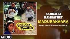 Aankalai Nambathey | Song - Madurakaara (Audio)