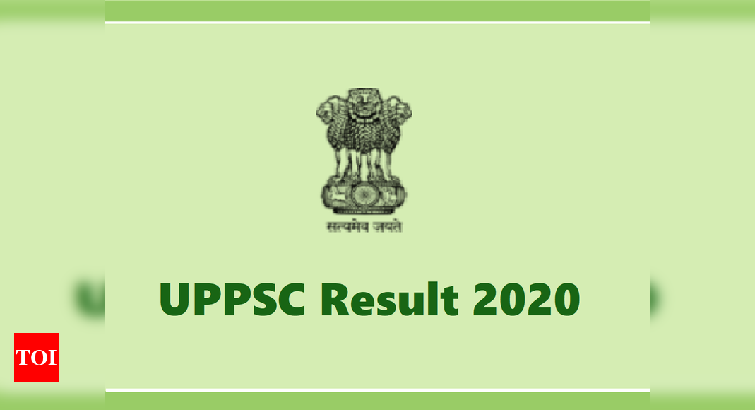 UPPSC 2020 Result declared for Combined State/Upper Subordinate Services Exam, here's link – Times of India