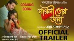Pagli Tor Jonno - Official Trailer