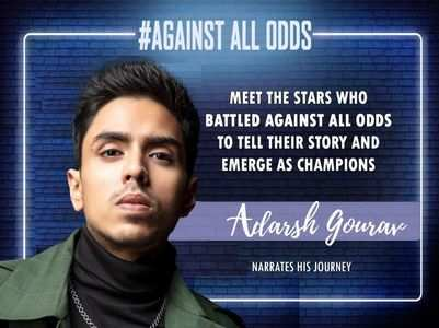 #AgainstAllOdds! Adarsh Gourav on his journey