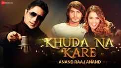 Watch New Hindi Trending Song Music Video - 'Khuda Na Kare' Sung By Anand Raaj