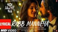 Koi Jaane Na | Song - Rabb Manneya (Lyrical)