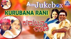 Check Out Popular Kannada Music Audio Song Jukebox Of 'Kurubana Rani' Featuring Shivarajkumar And Nagma