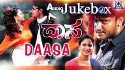 Listen To Popular Kannada Music Audio Song Jukebox Of 'Daasa' Featuring Darshan And Amrutha