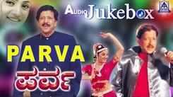 Check Out Popular Kannada Music Audio Song Jukebox Of 'Parva' Featuring Vishnuvadana And Roja