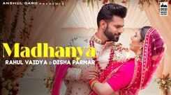Check Out New Hindi Trending Song Music Video - 'Madhanya' Sung By Rahul Vaidya, Asees Kaur