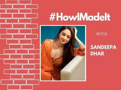 #HowIMadeIt! Sandeepa on her journey