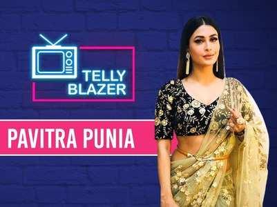 Tellyblazer: Pavitra Punia on her struggles