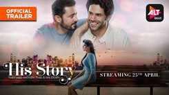'His Story' Trailer: Satyadeep Misra and Nitin Bhatia starrer 'His Story' Official Trailer