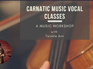 Learn Carnatic music vocals at this online workshop