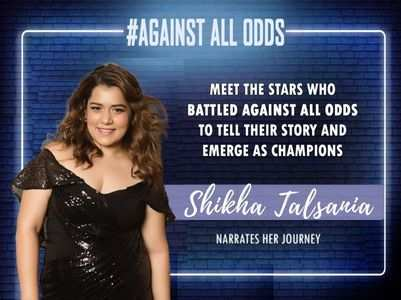 #AgainstAllOdds! Shikha on her journey