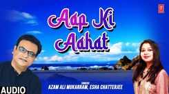 Check Out Latest Hindi Song Music Video - 'Aap Ki Aahat' Sung By Azam Ali Mukarram, Esha Chatterjee