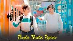 Check Out New Hindi Trending Song Music Video - 'Thoda Thoda Pyaar' Sung By Stebin Ben