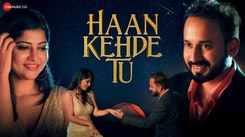Watch New Hindi Hit Song Music Video - 'Haan Kehde Tu' Sung By Amarabha Banerjee