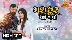 Watch Latest Gujarati Song Music Video - 'Mashoor Thai Gayo' Sung By Rakesh Barot