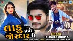Check Out Latest Gujarati Music Audio Song - 'Ladu Tu To Jordar Se' Sung By Jignesh Sisodiya