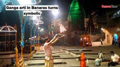 Ganga arti in Banaras turns symbolic