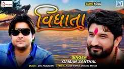 Listen To Latest Gujarati Music Audio Song - 'Vidhata' Sung By Gaman Santhal