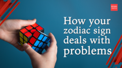 How Your Zodiac Sign Deals with Problems