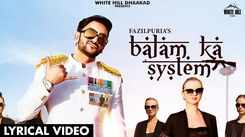 Watch Latest Haryanvi Official Lyrical Video Song - 'Balam Ka System' Sung By Fazilpuria And Afsana Khan