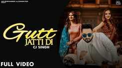 Check Out Latest Punjabi Song Music Video - 'Gutt Jatti Di' Sung By CJ Singh