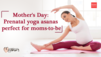 Mother's Day: Prenatal yoga asanas perfect for moms-to-be