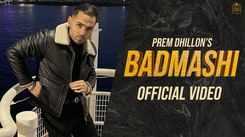 New Punjabi Gana: Latest 2021 Punjabi Song 'Badmashi' Sung By Prem Dhillon