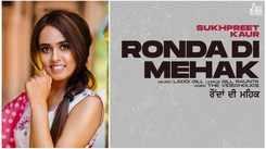 Check Out New Punjabi Song Music Video - 'Ronda Di Mehak' (Audio) Sung By Sukhpreet Kaur