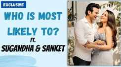 The Kapil Sharma Show fame Sugandha Mishra and Sanket Bhosale take the 'Who's most likely to' challenge