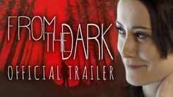 From The Dark - Official Trailer