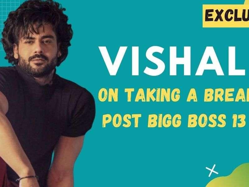 Vishal Aditya Singh: I was quite disturbed post Bigg Boss 13; did not even meet my family