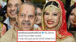 'It was not just COVID which killed him', writes an emotional Sambhavna Seth after her father's sad demise