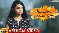 Watch Latest Telugu Vertical Video Song - 'Mammu I Miss You' Sung By Deepthi Sayanora Featuring Sneha Sara And Gautham Naresh Varma