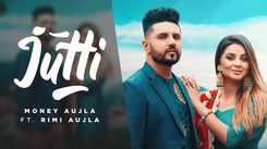 Watch Popular Punjabi Song Music Video - 'Jutti' Sung By Money Aujla