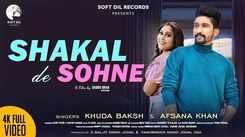New Punjabi Songs Videos 2021: Latest Punjabi Song 'Shakal De Sohne' Sung by Khuda Baksh, Afsana Khan